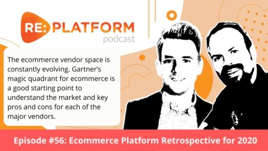 Ecommerce podcast discussing the major releases in 2020 for leading ecommerce vendors