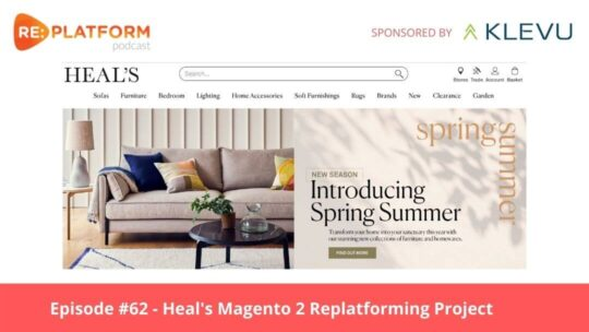 Heal's Magento 2 Replatforming Project podcast