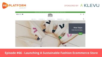 Ecommerce podcast discussing the launch of an ecommerce store for a sustainable fashion brand