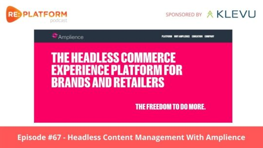 Ecommerce podcast discussing headless content management with Amplience