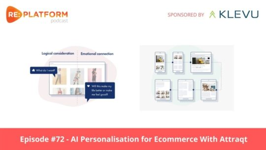 Ecommerce podcast discussing AI personalisation engine Attraqt