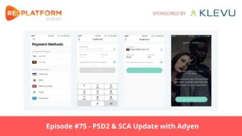 Ecommerce podcast discussing ecommerce payments and PSD2 with Adyen
