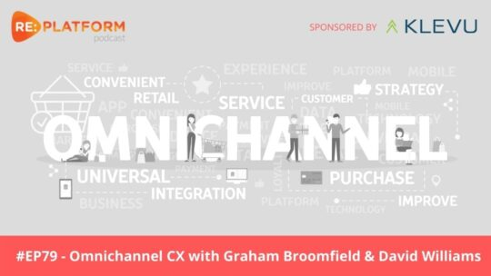 Ecommerce podcast discussing how to deliver best-in-class omnichannel customer experience
