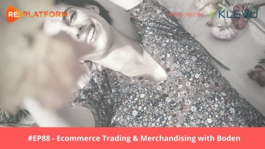Ecommerce podcast with Boden's Digital Trading Manager
