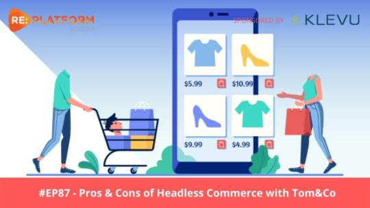 Headless Commerce Pros and Cons Podcast Episode