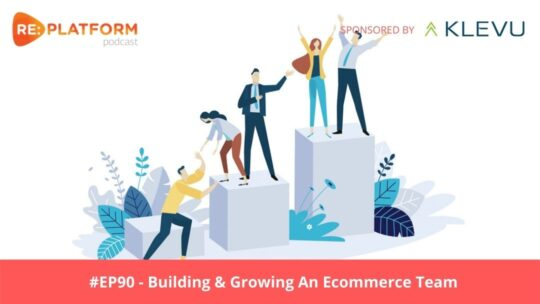 Podcast discussing how to build and grow your ecommerce team