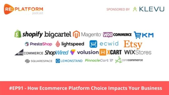 Podcast discussing why your choice of ecommerce platform really does matter