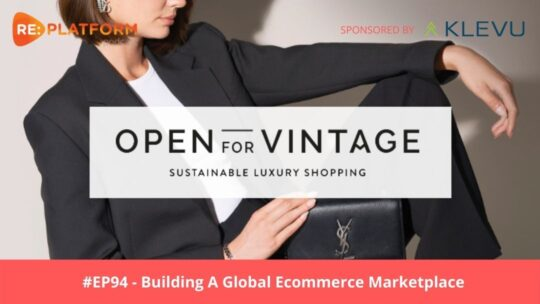 Ecommerce podcast discussing how to build and scale a global ecommerce marketplace with Open for Vintage CEO