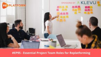 Replatforming project team roles & responsibilities podcast